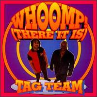 Whoomp! (There It Is) - Tag Team
