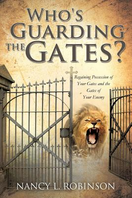 Who's Guarding the Gates? - Robinson, Nancy L
