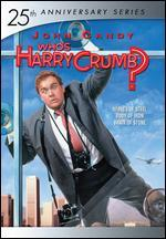 Who's Harry Crumb?