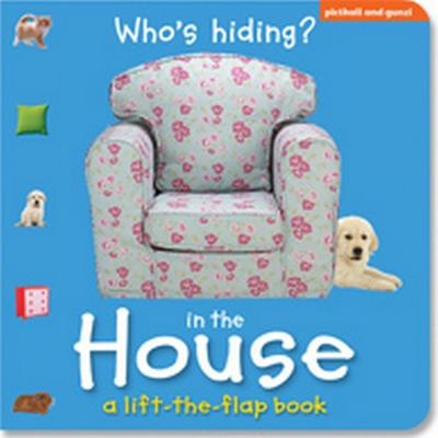 Who's Hiding in the House: A Lift-The-Flap Book - Gunzl, Christi