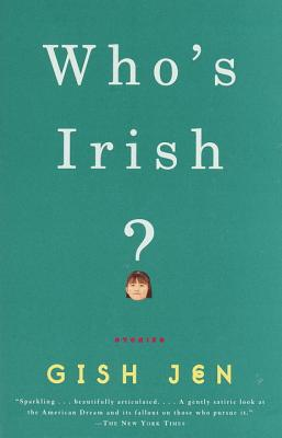 Who's Irish?: Stories - Jen, Gish, and Gish, Jen