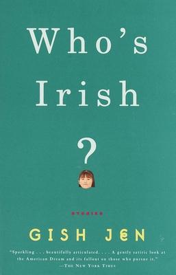 Who's Irish?: Stories - Jen, Gish