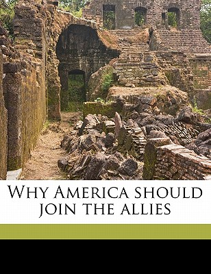 Why America Should Join the Allies - Roosevelt, Theodore, IV