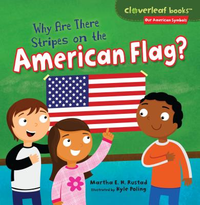 Why Are There Stripes on the American Flag? - Rustad, Martha E H