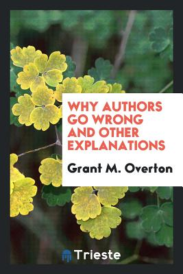 Why Authors Go Wrong and Other Explanations - Overton, Grant M