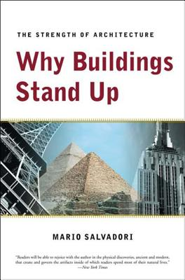 Why Buildings Stand Up: The Strength of Architecture - Salvadori, Mario