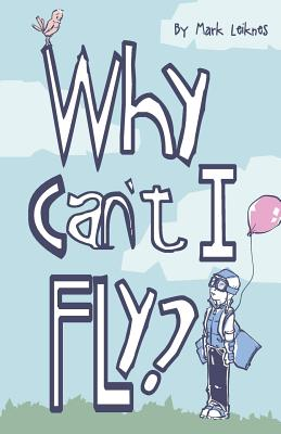 Why Can't I Fly? - Leiknes, Mark
