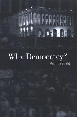 Why Democracy? - Fairfield, Paul