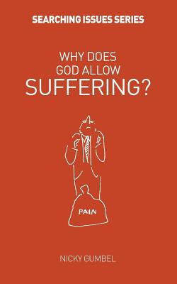 Why Does God Allow Suffering? - Gumbel, Nicky