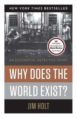 Why Does the World Exist?: An Existential Detective Story - Holt, Jim