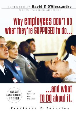 Why Employees Don't Do What They're Supposed to Do and What to Do about It - Fournies, Ferdinand F