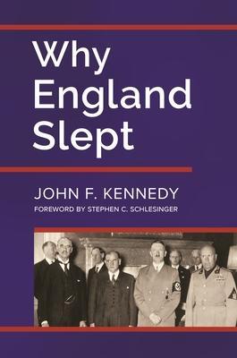 Why England Slept - Kennedy, John F.