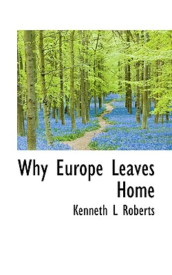 Why Europe Leaves Home - Roberts, Kenneth L