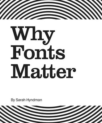 Why Fonts Matter - Hyndman, Sarah