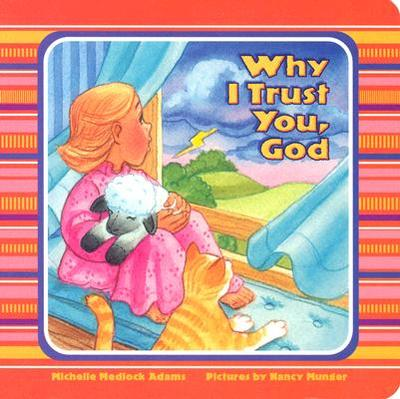 Why I Trust You, God - Adams, Michelle Medlock