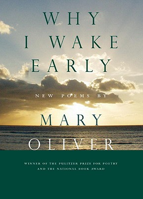 Why I Wake Early - Oliver, Mary