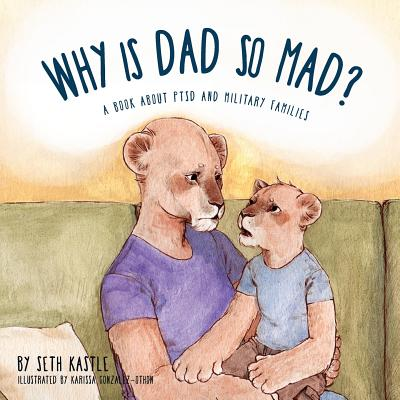 Why Is Dad So Mad? - Kastle, Seth
