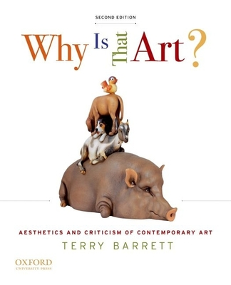 Why Is That Art?: Aesthetics and Criticism of Contemporary Art - Barrett, Terry