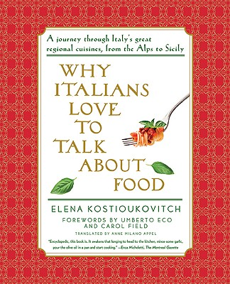 Why Italians Love to Talk about Food - Kostioukovitch, Elena