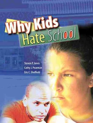 Why Kids Hate School - Jones, Steven P