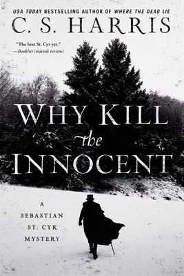 Why Kill The Innocent: A Sebastian St. Cyr Mystery - Harris, C.S.