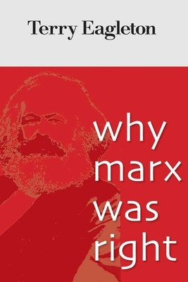 Why Marx Was Right - Eagleton, Terry