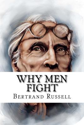 Why Men Fight - Russell, Bertrand