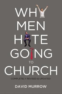 Why Men Hate Going to Church - Murrow, David