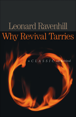 Why Revival Tarries: A Classic on Revival - Ravenhill, Leonard