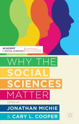 Why the Social Sciences Matter - Cooper, Cary, and Michie, Jonathan