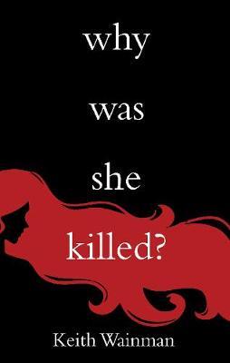Why Was She Killed? - Wainman, Keith