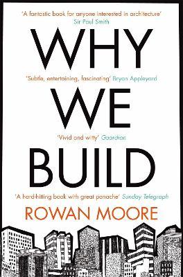 Why We Build - Moore, Rowan