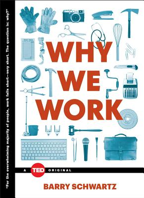 Why We Work - Schwartz, Barry