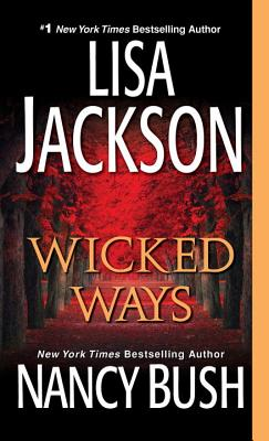Wicked Ways - Jackson, Lisa, and Bush, Nancy