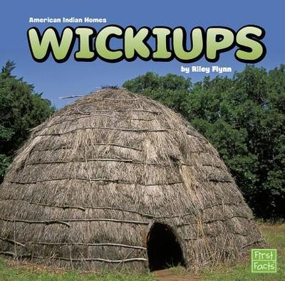 Wickiups - Flynn, Riley