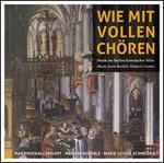 Wie mit Vollen Chören: Musik aus Berlins historischer Mitte