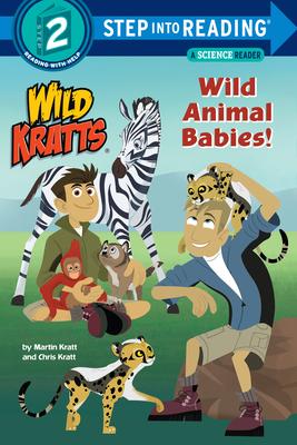 Wild Animal Babies! (Wild Kratts) - Kratt, Chris, and Kratt, Martin