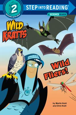 Wild Fliers! (Wild Kratts) - Kratt, Chris, and Kratt, Martin