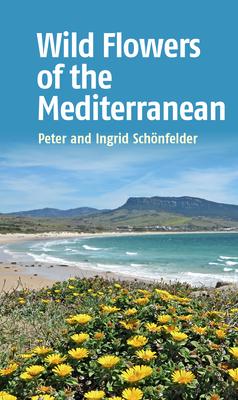 Wild Flowers of the Mediterranean - Schonfelder, Ingrid, and Schonfelder, Peter
