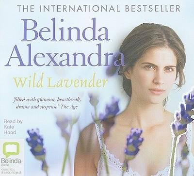 Wild Lavender - Alexandra, Belinda, and Hood, Kate (Read by)