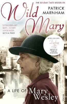 Wild Mary: The Life of Mary Wesley - Marnham, Patrick