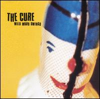 Wild Mood Swings - The Cure