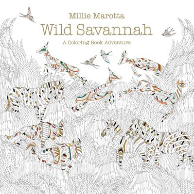 Wild Savannah: A Coloring Book Adventure - Marotta, Millie
