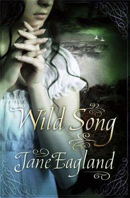 Wild Song - Eagland, Jane
