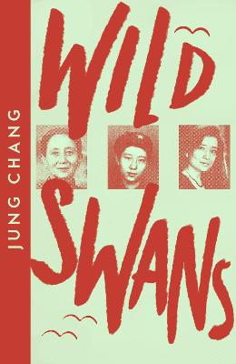 Wild Swans: Three Daughters of China - Chang, Jung