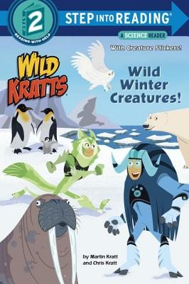 Wild Winter Creatures! (Wild Kratts) - Kratt, Chris, and Kratt, Martin