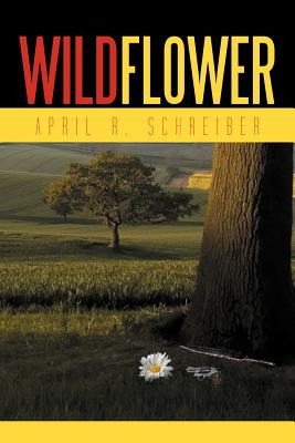 Wildflower - Schreiber, April R