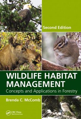 Wildlife Habitat Management: Concepts and Applications in Forestry - McComb, Brenda C.