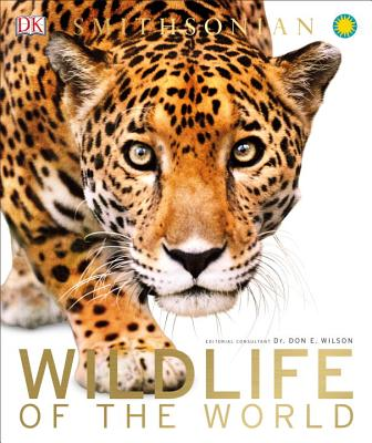 Wildlife of the World - Wilson, Don E, Dr. (Foreword by), and DK