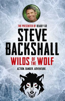 Wilds of the Wolf - Backshall, Steve